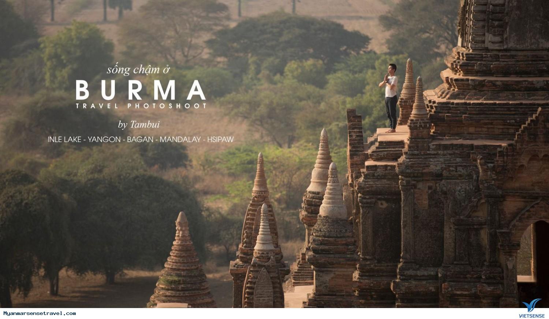 Sống chậm lại và cảm nhận nhiều hơn tại Burma trong chuyến du lịch Myanmar,song cham lai va cam nhan nhieu hon tai burma trong chuyen du lich myanmar